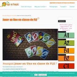 Jouer au Uno en classe de FLE ... avec une version grammaticale !