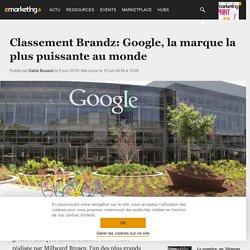 Classement Brandz: Google, la marque la plus puissante au monde