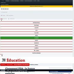 Classement PISA : la France championne des inégalités scolaires