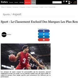 Sport : Le Classement Exclusif Des Marques Les Plus Rentables