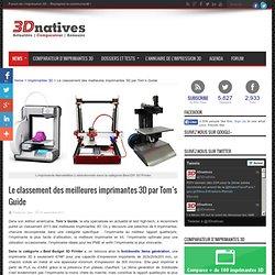 Le classement des meilleures imprimantes 3D par Tom's Guide