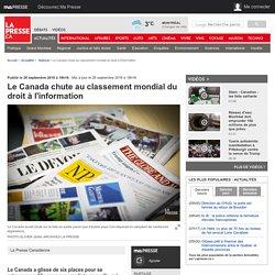 Le Canada chute au classement mondial du droit à l'information