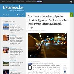 Classement des villes belges les plus intelligentes : Genk est la 'vil...