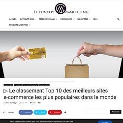 ▷ Le classement Top 10 des meilleurs sites e-commerce les plus populaires dans le monde