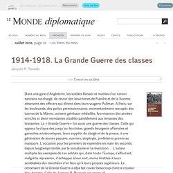 1914-1918. La Grande Guerre des classes, par Christian de Brie (Le Monde diplomatique, juillet 2015)
