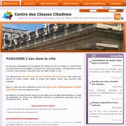 Centre des Classes Citadines - PARCOURS L'eau dans la ville