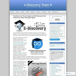 The Doors Are Thrown Open to all 85-Classes of the e-Discovery Team Training Program