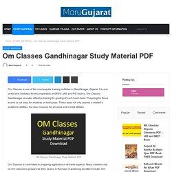 Om Classes Gandhinagar Study Material PDF - Maru Gujarat