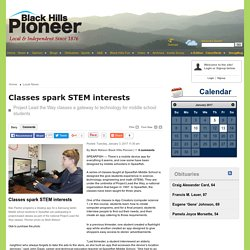Classes spark STEM interests - Black Hills Pioneer: Local News