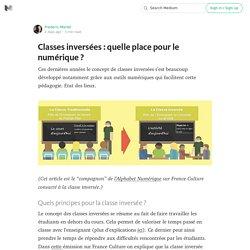 Classes inversées : quelle place pour le numérique ?