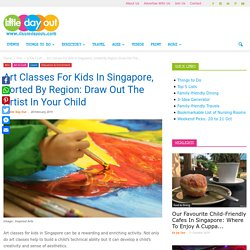 Art Classes For Kids In Singapore, Sorted By Region: Draw Out The Artist In Your Child - Little Day Out