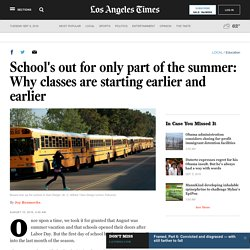School's out for only part of the summer: Why classes are starting earlier and earlier