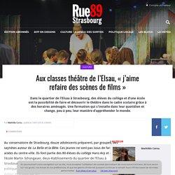 """Aux classes théâtre de l'Elsau, """"j'aime refaire des scènes de films"""""""