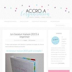Le classeur maison 2015 à imprimer - Accro à l'Organisation