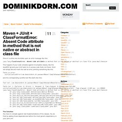 » Maven + JUnit + ClassFormatError: Absent Code attribute in method that is not native or abstract in class file dominikdorn.com