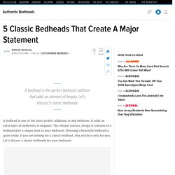 5 Classic Bedheads That Create A Major Statement