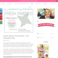Classic Blocks: Fresh Fabric... The Friendship Star