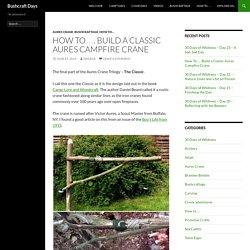How To…. Build a Classic Aures Campfire Crane