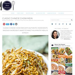 Classic Chinese Chow Mein - Dinner, then Dessert