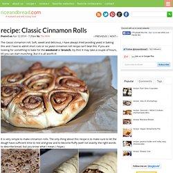 recipe: Classic Cinnamon Rolls - riceandbread