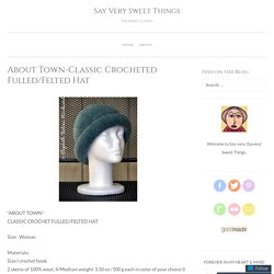 About Town-Classic Crocheted Fulled/Felted Hat