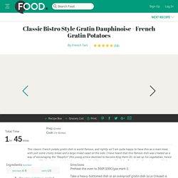 Classic Bistro Style Gratin Dauphinoise - French Gratin Potatoes Recipe