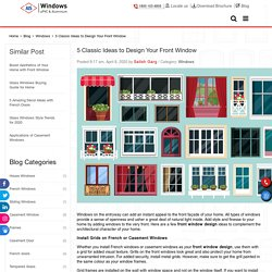 5 Classic Ideas to Design Your Front Window