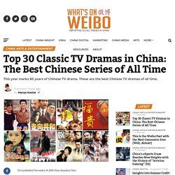Top 30 Classic TV Dramas in China: The Best Chinese Series of All Time