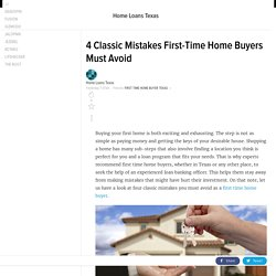 4 Classic Mistakes First-Time Home Buyers Must Avoid