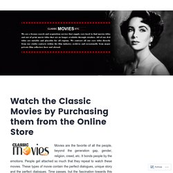 Watch the Classic Movies by Purchasing them from the Online Store