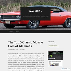The Top 5 Classic Muscle Cars of All Times