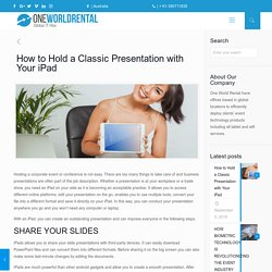 How to Hold a Classic Presentation with Your iPad
