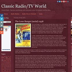 Classic Radio/TV World: The Lone Ranger (serial) 1938
