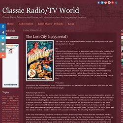 Classic Radio/TV World: The Lost City (1935 serial)