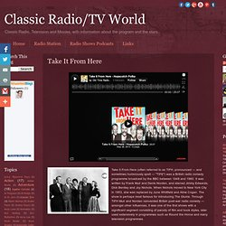 Classic Radio/TV World: Take It From Here