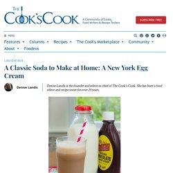 A Classic Soda to Make at Home: A New York Egg Cream