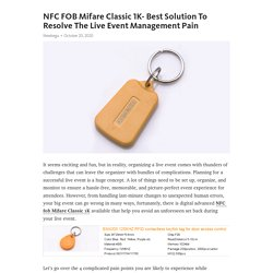 NFC FOB Mifare Classic 1K- Best Solution To Resolve The Live Event Management Pain