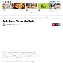 Best Classic Turkey Meatballs Recipe - How To Make Garlic Butter Turkey Meatballs