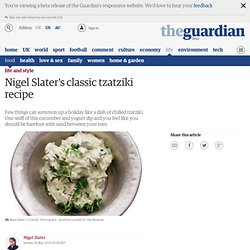 Nigel Slater's classic tzatziki recipe | Life and style | The Observer