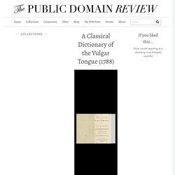 A Classical Dictionary of the Vulgar Tongue (1788)