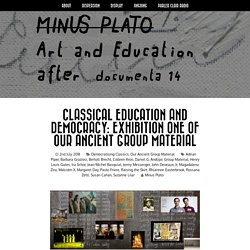 ▶ Classical Education and Democracy: Exhibition One of Our Ancient Group Material