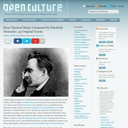 Hear Classical Music Composed by Friedrich Nietzsche: 43 Original Tracks