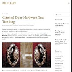 Classical Door Hardware Now Trending — Martin Pierce