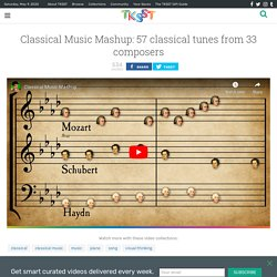 Classical Music Mashup: 57 classical tunes from 33 composers