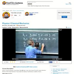 Physics I Classical Mechanics Course, MIT Physics Video Tutorials, Walter Lewin