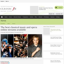 The best classical music and opera live streams available online