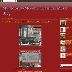 "My ""Mostly-Modern"" Classical Music Blog: Boris Tischenko - Symphony No. 1, The Blockade Chronicle Symphony"