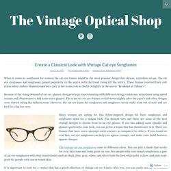 Create a Classical Look with Vintage Cat eye Sunglasses