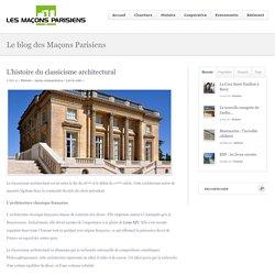 L'histoire du classicisme architectural - Le blog des Maçons Parisiens