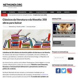 Clássicos da literatura e da filosofia: 350 obras para baixar - netmundi.org